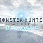 【MHW:I】モンスターハンターワールド:アイスボーンのベータテスト版プレイログ#003